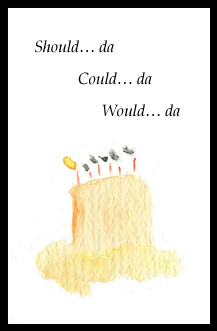 would-da-could-da-should-da-birthday-Cake-greeting-card-by-artist-pattie-welek-hall